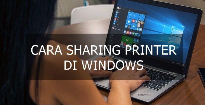 cara sharing printer di windows 7 8 10