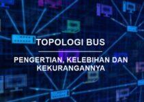 Pengertian Topologi Bus