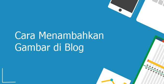 cara menambahkan gambar di blog
