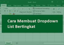 Cara Membuat Dropdown List Bertingkat Di Microsoft Excel