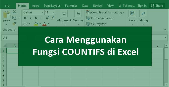 rumus excel countifs - cara menggunakan fungsi countifs di excel