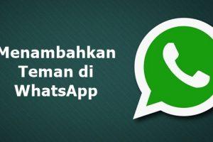 cara menambahkan teman di whatsapp