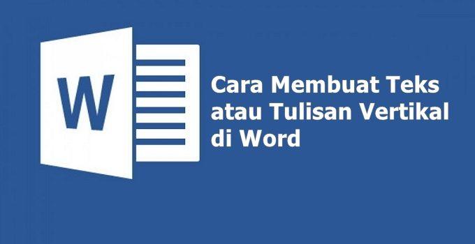 Cara Membuat Teks Tulisan Vertikal Di Microsoft Word Lengkap