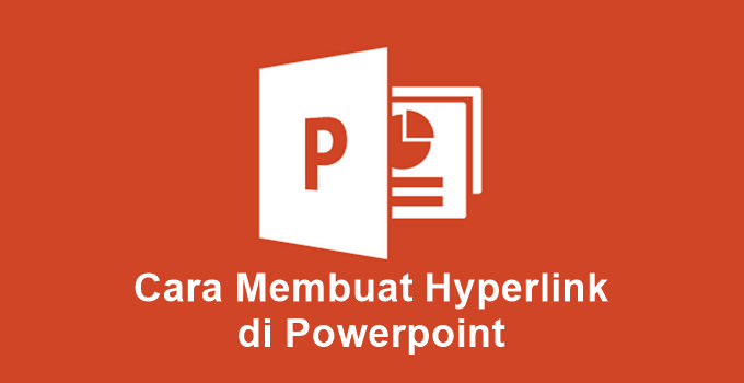 Cara Membuat Hyperlink di Powerpoint