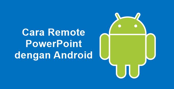 Cara Remote Powerpoint Dengan Android (2)