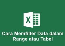 Cara Memfilter Data dalam Range atau Tabel
