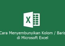 Cara Menyembunyikan Kolom atau Baris di Microsoft Excel