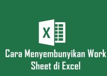 Cara Menyembunyikan Worksheet di Excel