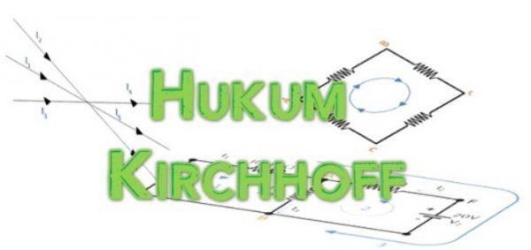 Bunyi dan Rumus Hukum Kirchoff I