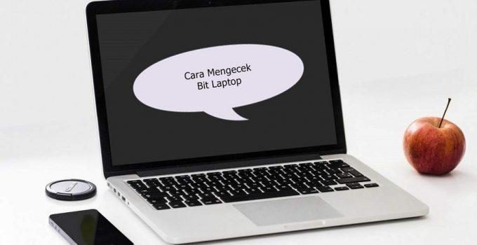 Cara Mengecek Bit Laptop untuk Pemula