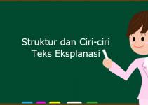 Struktur Teks Eksplanasi dan Ciri-ciri Teks Eksplanasi
