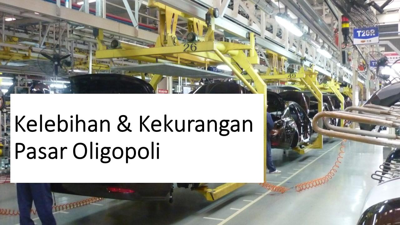 kelebihan dan kekurangan pasar oligopoli