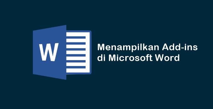 Cara Menampilkan Add-ins di MS Word