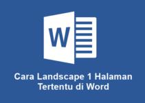 2 Cara Landscape 1 Halaman Tertentu di Word dengan Mudah