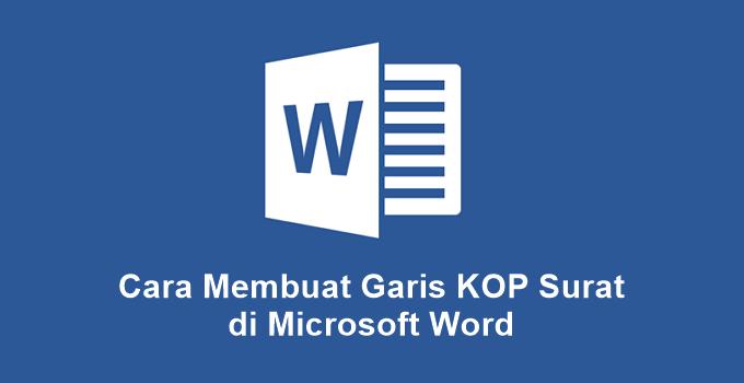 Cara Membuat Garis KOP Surat di Word