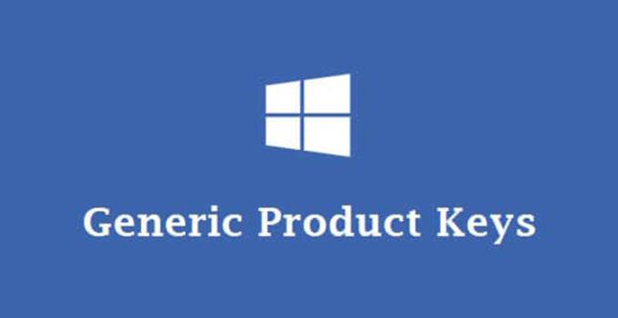 Windows 10 Generic Product Keys